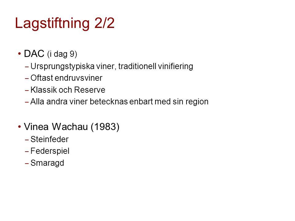 Lagstiftning 2/2 DAC (i dag 9) ‒ Ursprungstypiska viner, traditionell vinifiering ‒ Oftast endruvsviner ‒ Klassik och Reserve ‒ Alla andra viner betecknas enbart med sin region Vinea Wachau (1983) ‒ Steinfeder ‒ Federspiel ‒ Smaragd