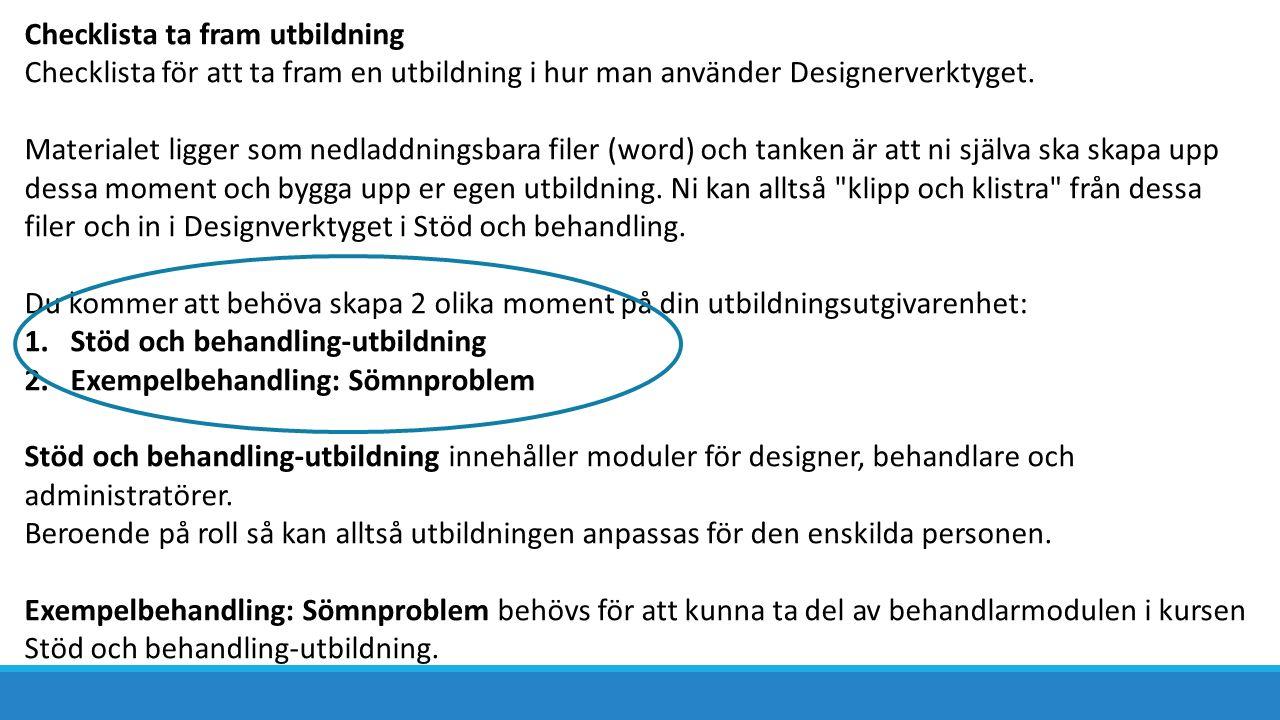 Checklista ta fram utbildning Checklista för att ta fram en utbildning i hur man använder Designerverktyget.