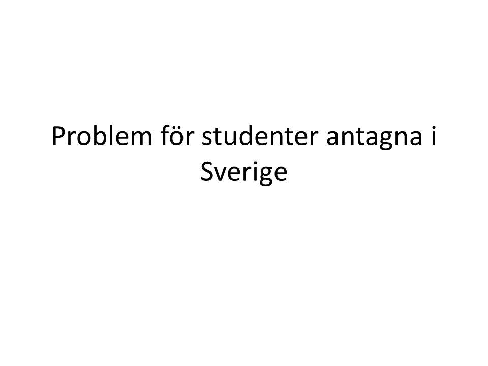 Problem för studenter antagna i Sverige