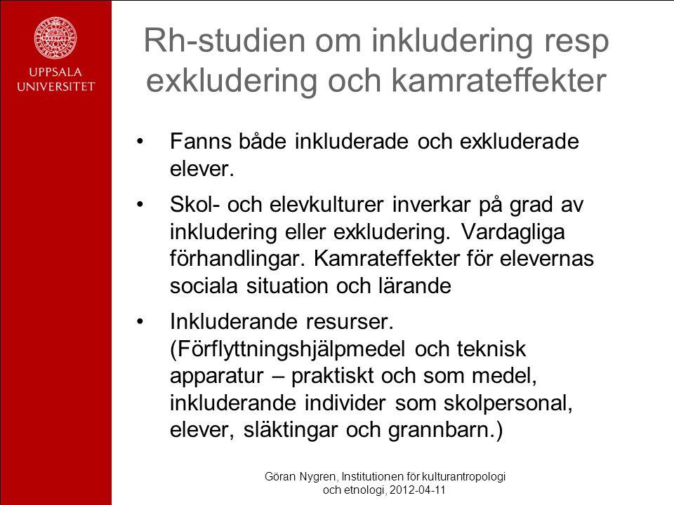 Rh-studien om inkludering resp exkludering och kamrateffekter Fanns både inkluderade och exkluderade elever. Skol- och elevkulturer inverkar på grad a