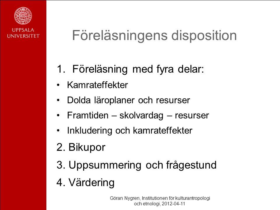Föreläsningens disposition 1.Föreläsning med fyra delar: Kamrateffekter Dolda läroplaner och resurser Framtiden – skolvardag – resurser Inkludering och kamrateffekter 2.