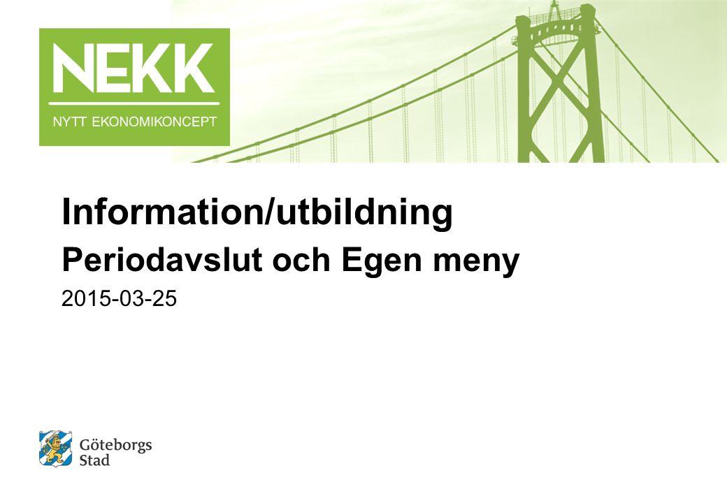 Information/utbildning Periodavslut och Egen meny 2015-03-25