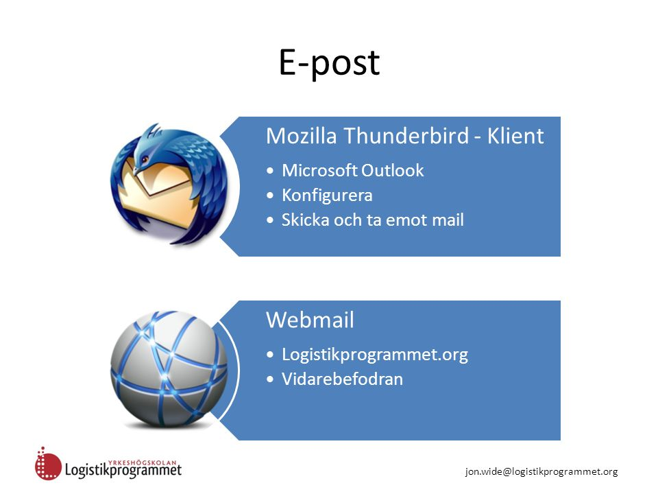 E-post Mozilla Thunderbird - Klient Microsoft Outlook Konfigurera Skicka och ta emot mail Webmail Logistikprogrammet.org Vidarebefodran jon.wide@logis