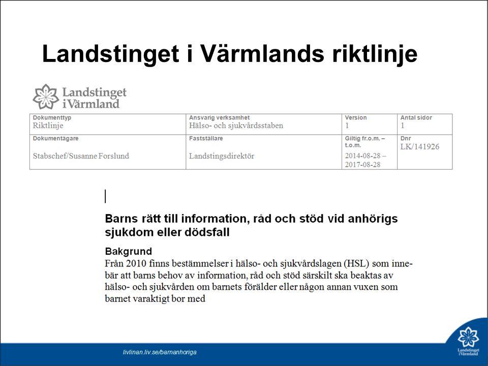 Landstinget i Värmlands riktlinje livlinan.liv.se/barnanhoriga