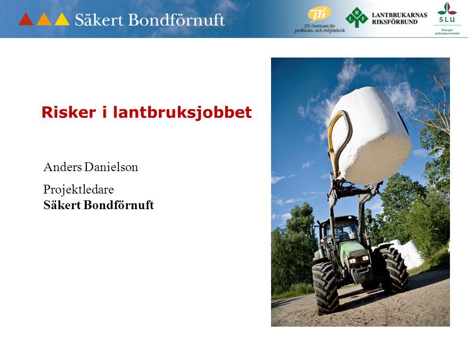 Anders Danielson Projektledare Säkert Bondförnuft Risker i lantbruksjobbet