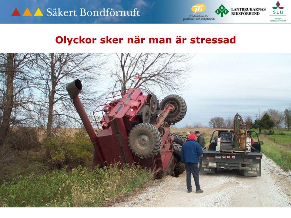 Olyckor sker när man är stressad