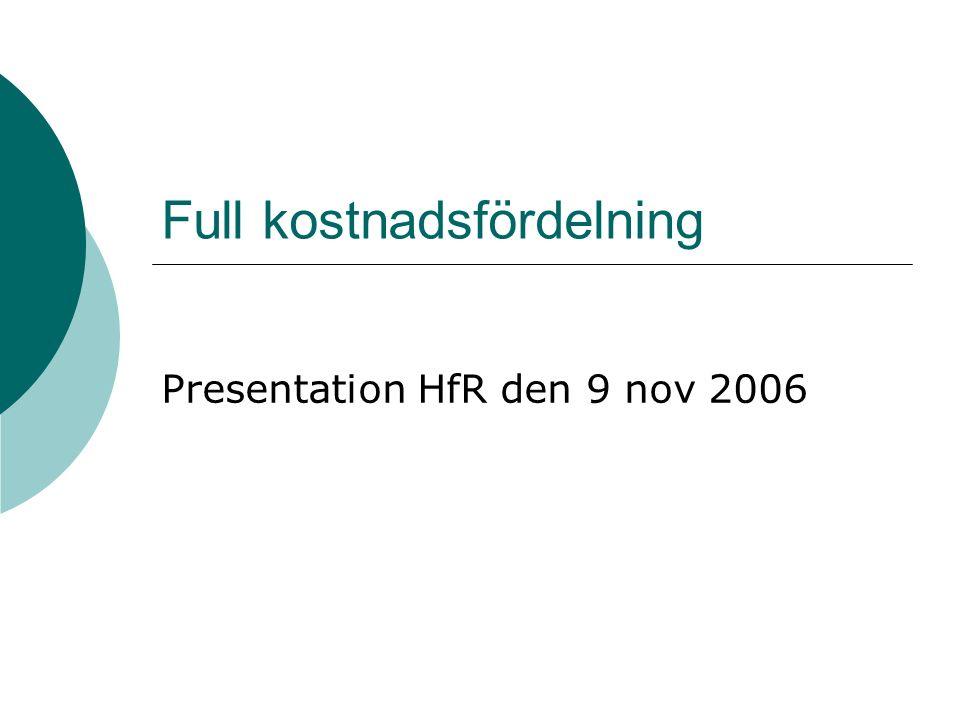 HfR:s redovisningsråd Verksamhet Budget Finansiering Kalkyl