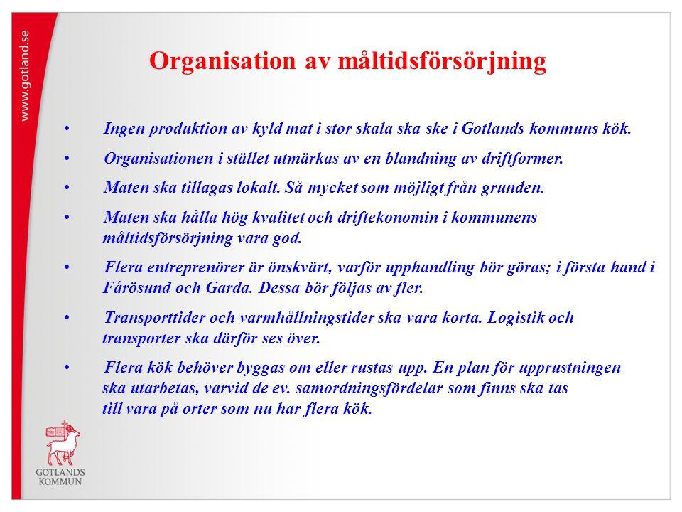 Organisation av måltidsförsörjning Ingen produktion av kyld mat i stor skala ska ske i Gotlands kommuns kök.