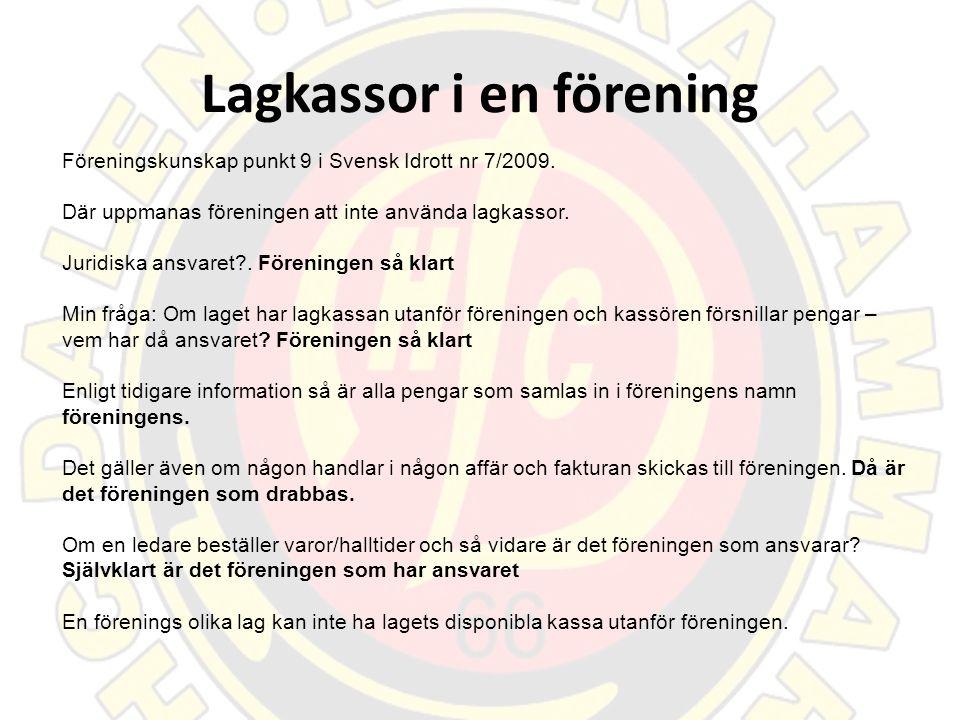 Lagkassor i en förening Föreningskunskap punkt 9 i Svensk Idrott nr 7/2009.