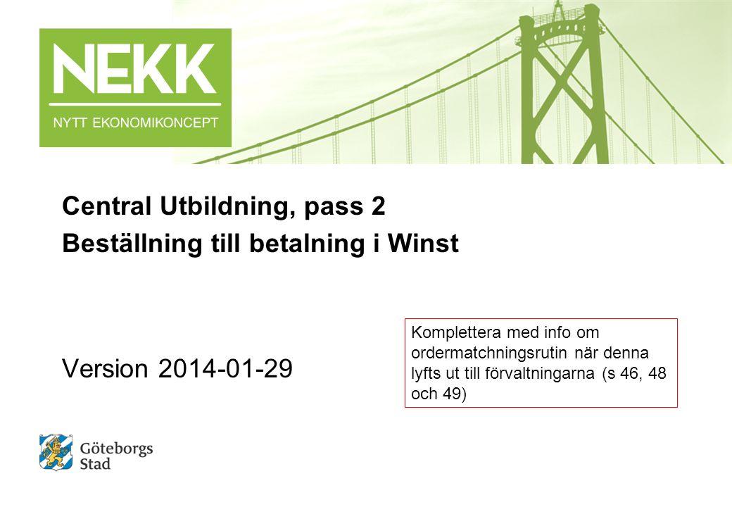 Inledning NEKK BtB  Central utbildning, pass 2 2