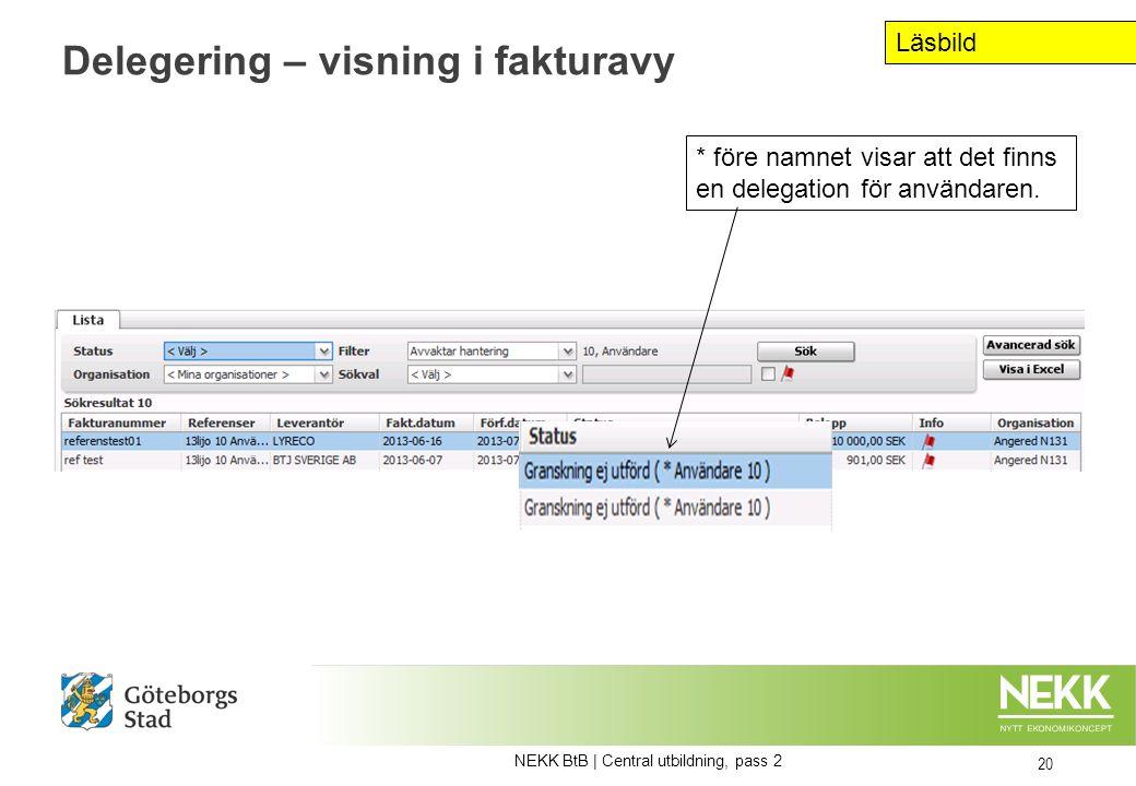 Delegering – visning i fakturavy 20 * före namnet visar att det finns en delegation för användaren.