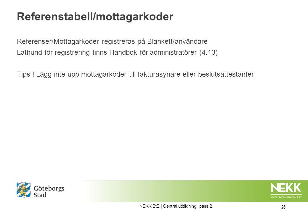 Referenstabell/mottagarkoder Referenser/Mottagarkoder registreras på Blankett/användare Lathund för registrering finns Handbok för administratörer (4.13) Tips .