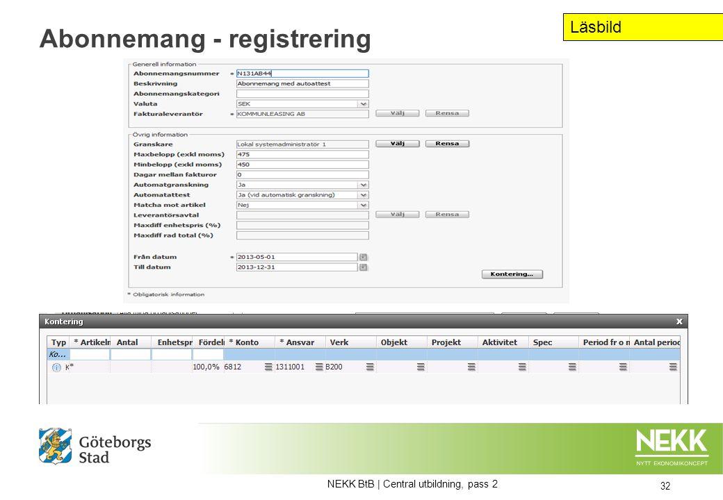 Abonnemang - registrering 32 NEKK BtB | Central utbildning, pass 2 Läsbild