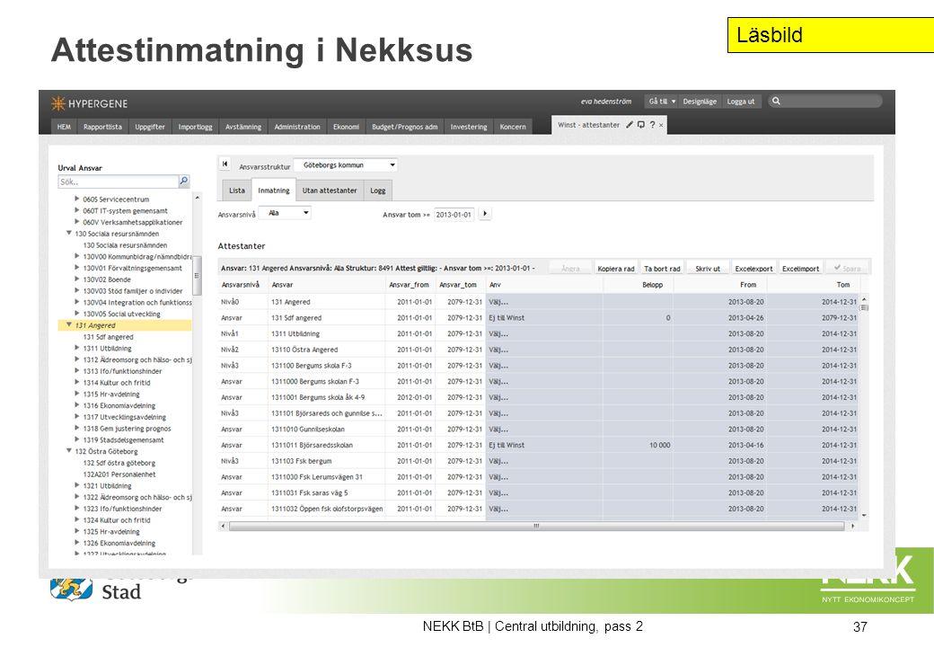 37 Attestinmatning i Nekksus NEKK BtB | Central utbildning, pass 2 Läsbild