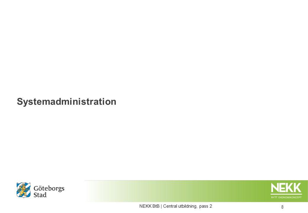 Delegeringar – För användare på startsidan 19 Delegering visar från vem till vem och under vilken tidsperiod NEKK BtB   Central utbildning, pass 2 Läsbild