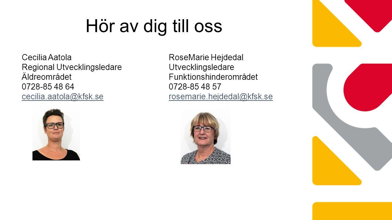 Hör av dig till oss Cecilia Aatola RoseMarie Hejdedal Regional UtvecklingsledareUtvecklingsledare ÄldreområdetFunktionshinderområdet 0728-85 48 640728-85 48 57 cecilia.aatola@kfsk.serosemarie.hejdedal@kfsk.se