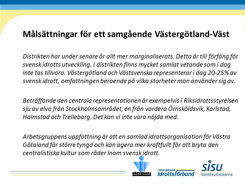 Målsättningar för ett samgående Västergötland-Väst Distrikten har under senare år allt mer marginaliserats. Detta är till förfång för svensk idrotts u