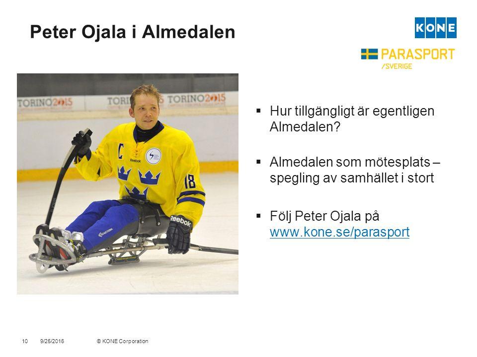 © KONE Corporation10 Peter Ojala i Almedalen  Hur tillgängligt är egentligen Almedalen.