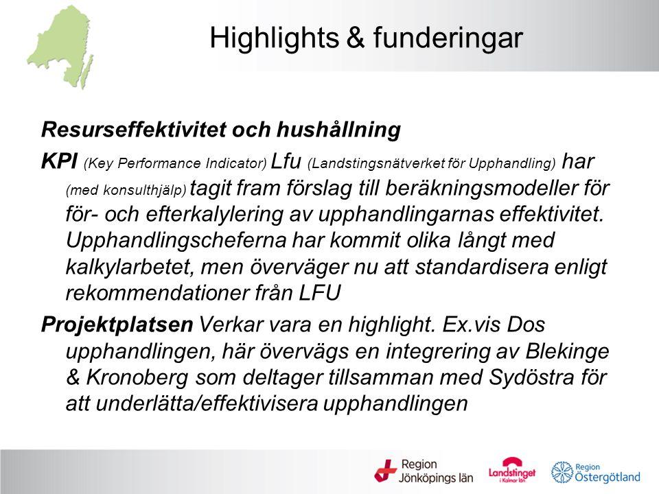 Highlights & funderingar Resurseffektivitet och hushållning KPI (Key Performance Indicator) Lfu (Landstingsnätverket för Upphandling) har (med konsulthjälp) tagit fram förslag till beräkningsmodeller för för- och efterkalylering av upphandlingarnas effektivitet.