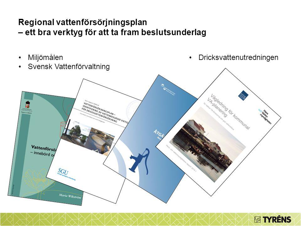 Miljömålen Svensk Vattenförvaltning Regional vattenförsörjningsplan – ett bra verktyg för att ta fram beslutsunderlag Dricksvattenutredningen