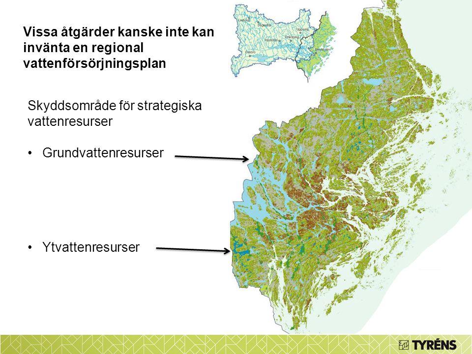 Vissa åtgärder kanske inte kan invänta en regional vattenförsörjningsplan Skyddsområde för strategiska vattenresurser Grundvattenresurser Ytvattenresu