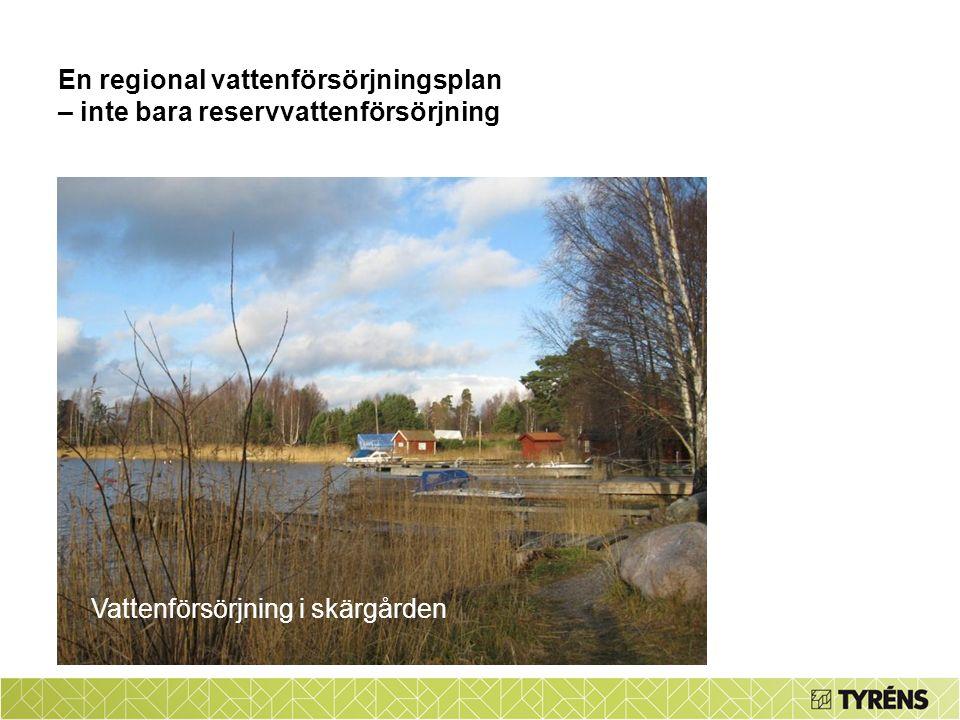 En regional vattenförsörjningsplan – inte bara reservvattenförsörjning Vattenförsörjning i skärgården