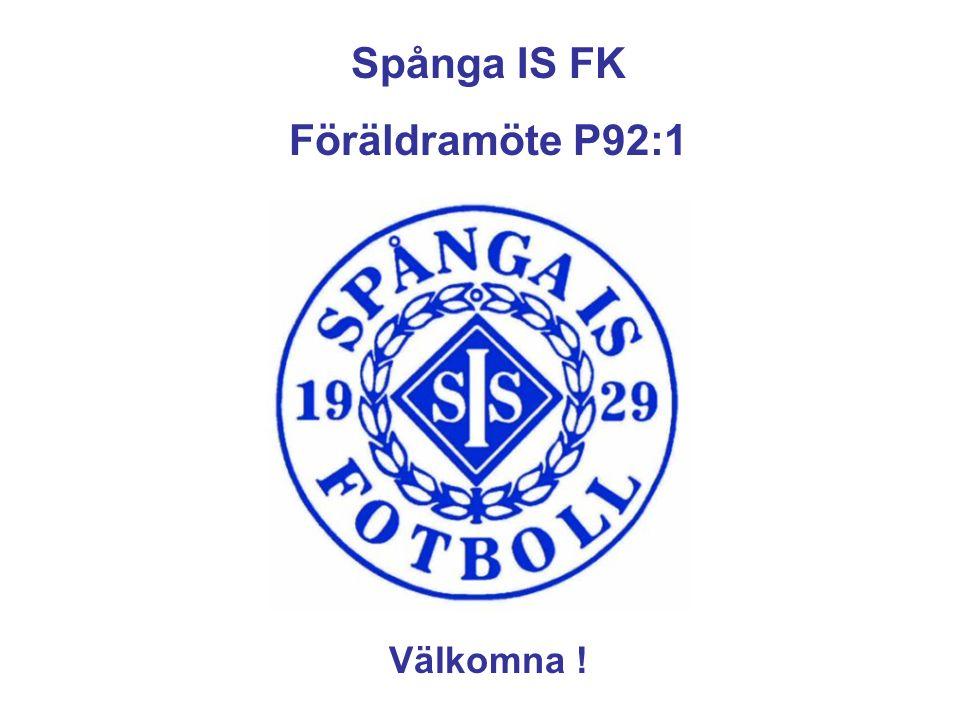Spånga IS FK Föräldramöte P92:1 Välkomna !