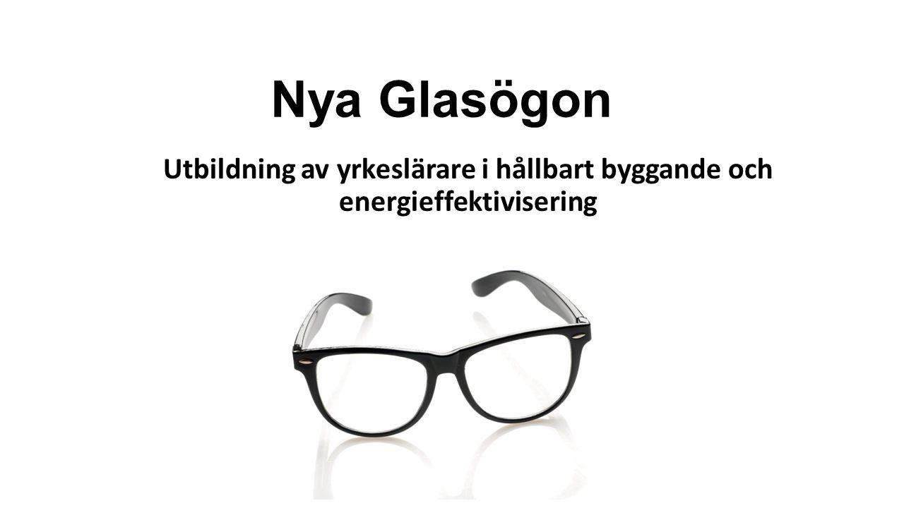 Nya Glasögon Utbildning av yrkeslärare i hållbart byggande och energieffektivisering