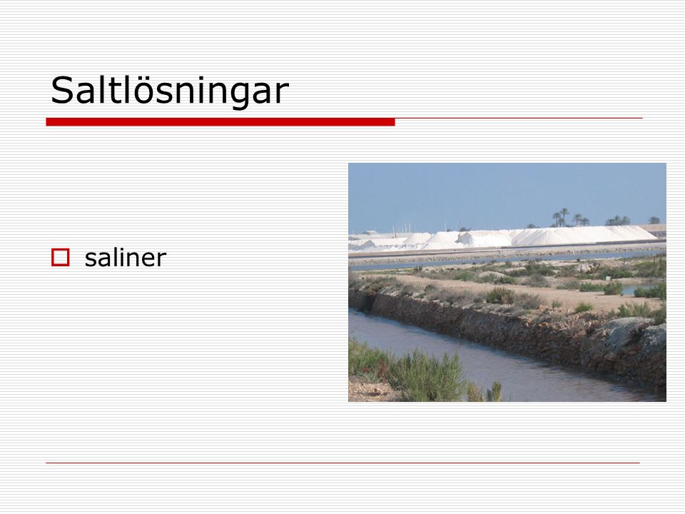 Saltlösningar  saliner