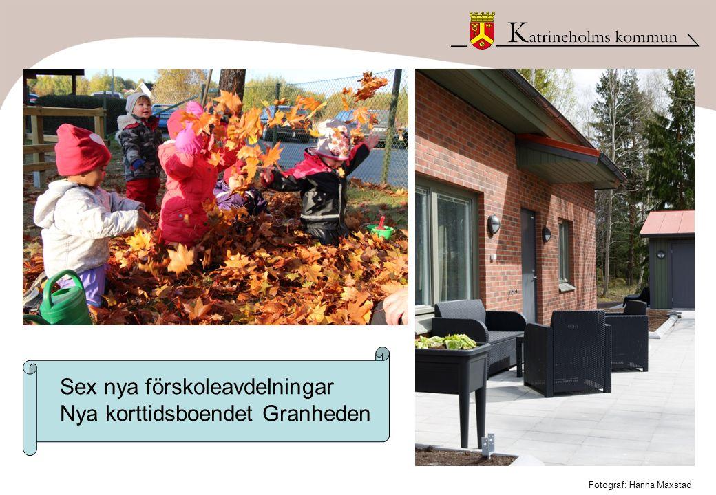 Sex nya förskoleavdelningar Nya korttidsboendet Granheden Fotograf: Hanna Maxstad