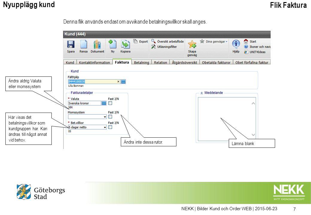 NEKK | Bilder Kund och Order WEB | 2015-06-23 28 Skapa kopia av en tidigare registrerad försäljningsorder Gå in i registreringsbilden för Försäljningsorder.