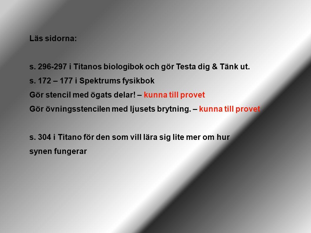 Läs sidorna: s. 296-297 i Titanos biologibok och gör Testa dig & Tänk ut.