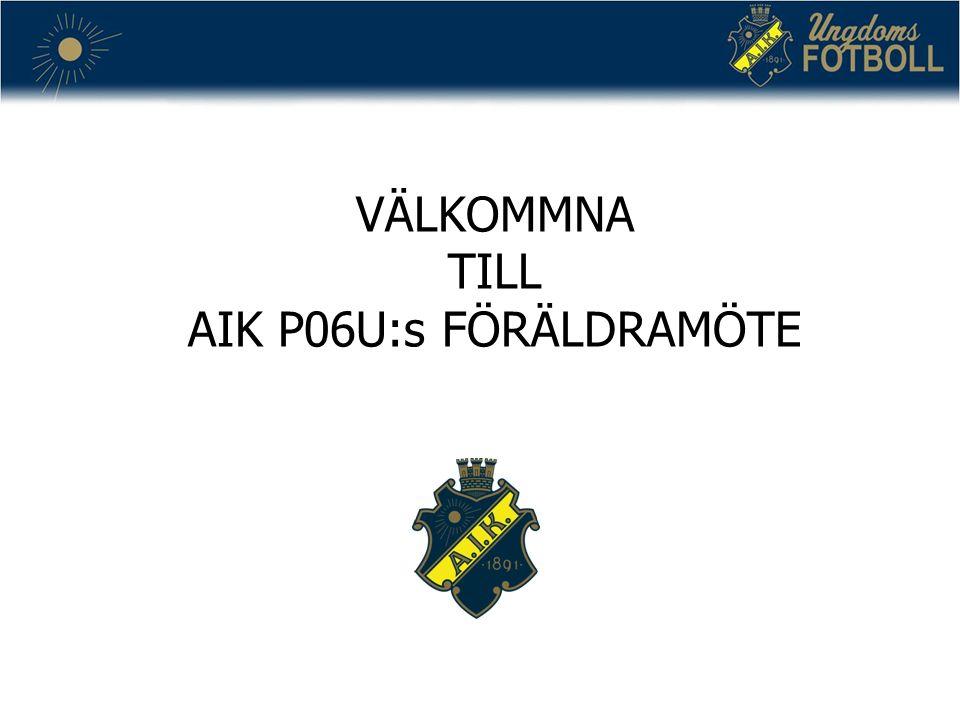 VÄLKOMMNA TILL AIK P06U:s FÖRÄLDRAMÖTE
