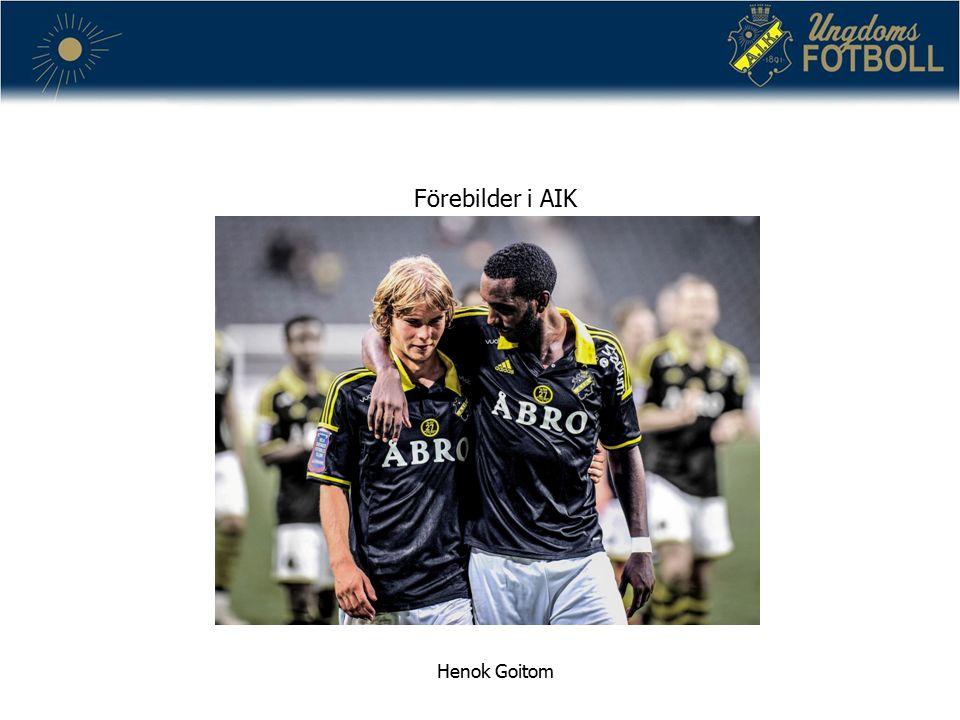 Förebilder i AIK Henok Goitom