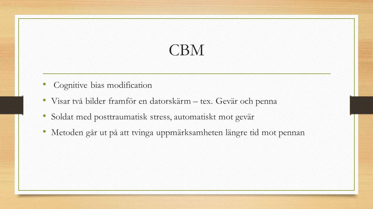 CBM Cognitive bias modification Visar två bilder framför en datorskärm – tex. Gevär och penna Soldat med posttraumatisk stress, automatiskt mot gevär