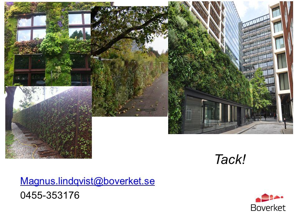 Magnus.lindqvist@boverket.se 0455-353176 Tack!