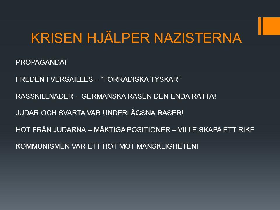 KRISEN HJÄLPER NAZISTERNA PROPAGANDA.