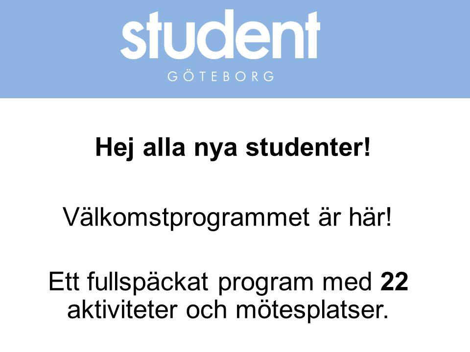 Hoppas att vi ses på student GÖTEBORG och många många fler……