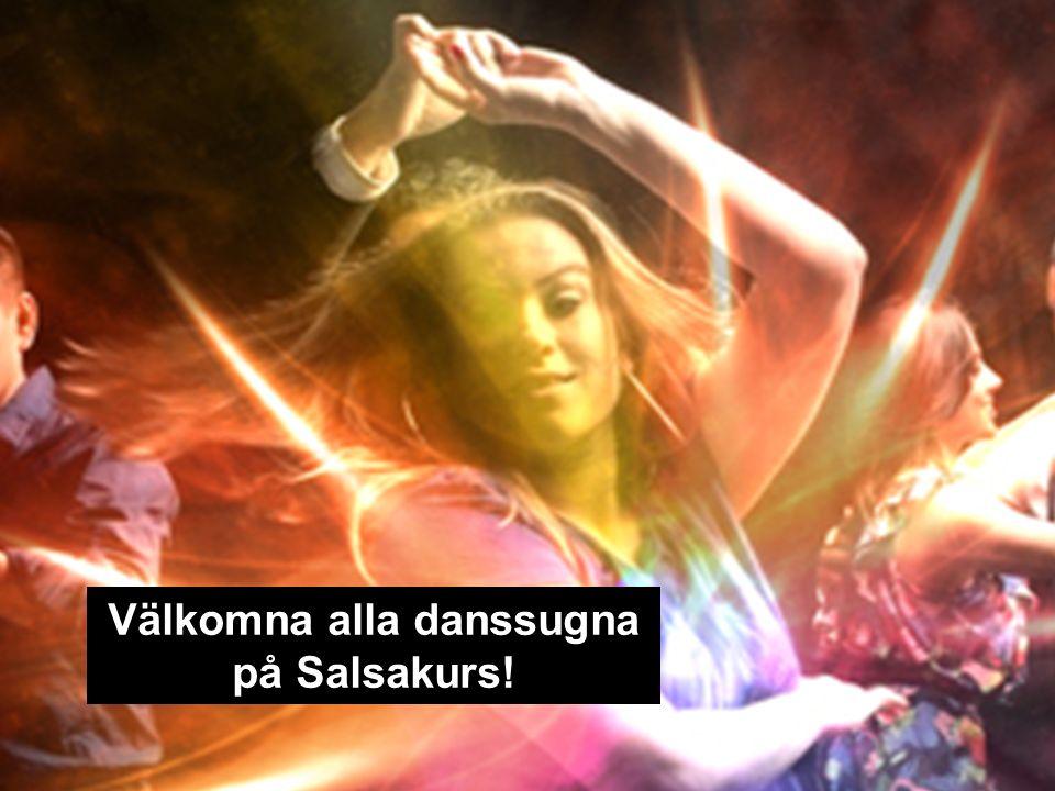 Välkomna alla danssugna på Salsakurs!