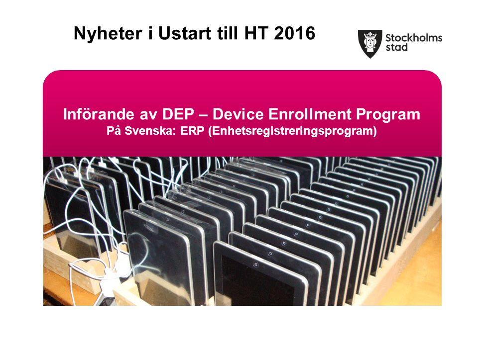 Införande av DEP – Device Enrollment Program På Svenska: ERP (Enhetsregistreringsprogram) Införande av DEP – Device Enrollment Program På Svenska: ERP