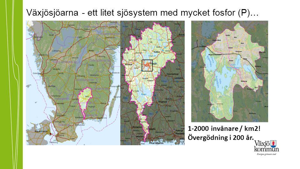 Växjösjöarna - ett litet sjösystem med mycket fosfor (P)… 1-2000 invånare / km2.