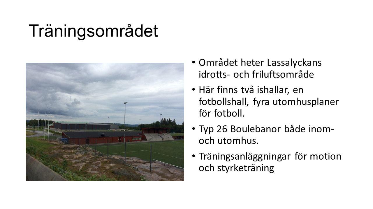 Träningsområdet Området heter Lassalyckans idrotts- och friluftsområde Här finns två ishallar, en fotbollshall, fyra utomhusplaner för fotboll.
