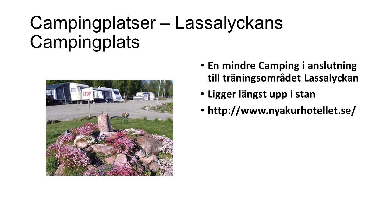 Campingplatser – Lassalyckans Campingplats En mindre Camping i anslutning till träningsområdet Lassalyckan Ligger längst upp i stan http://www.nyakurhotellet.se/