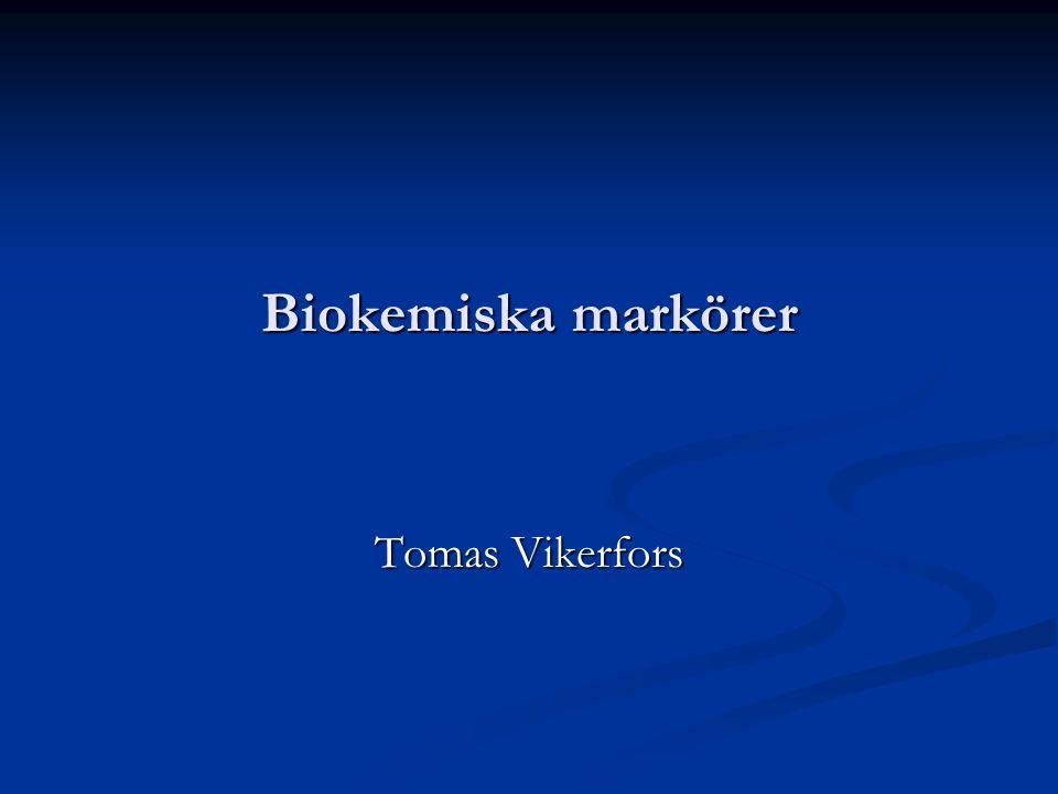 Biokemiska markörer Tomas Vikerfors