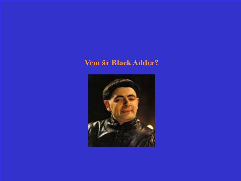 Sann engelske hjälte genom åren 1497-1917. Gestaltad av Rowan Atkinson.