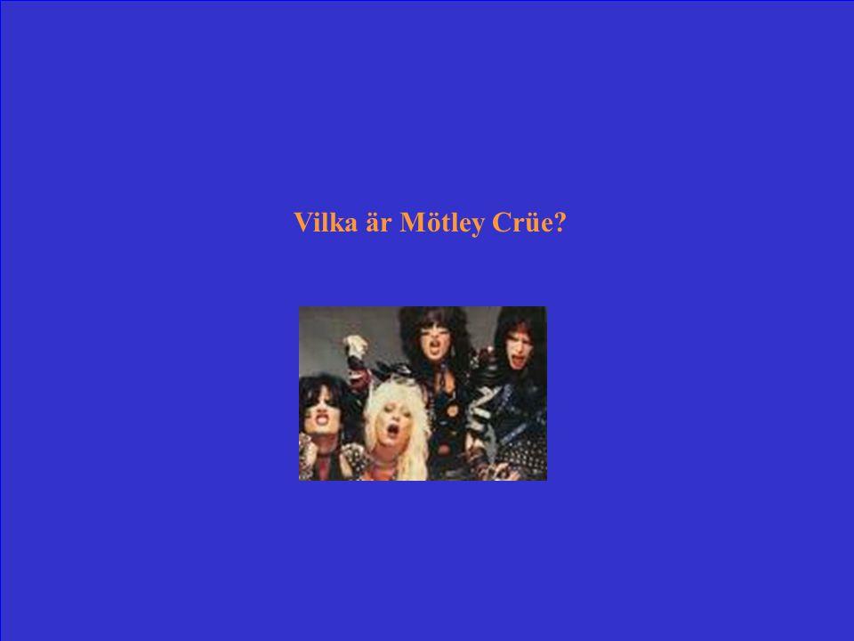 Hårdrocksband från 80-talet som sjöng om: Brudar, brudar, brudar! Men trummisen Tommy Lee fick även skaller-ormen till att skaka loss.