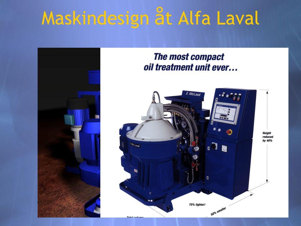 Maskindesign å t Alfa Laval