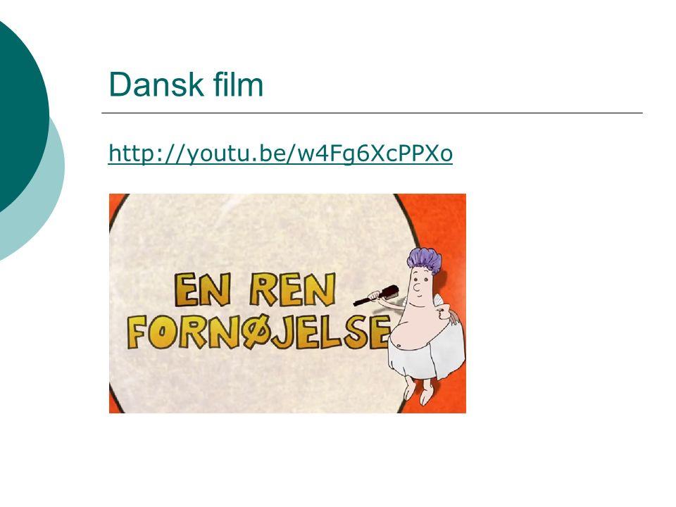 Dansk film http://youtu.be/w4Fg6XcPPXo