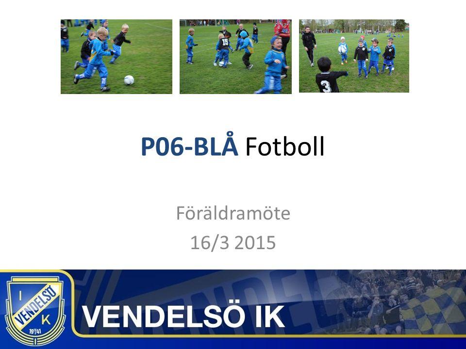 P06-BLÅ Fotboll Föräldramöte 16/3 2015