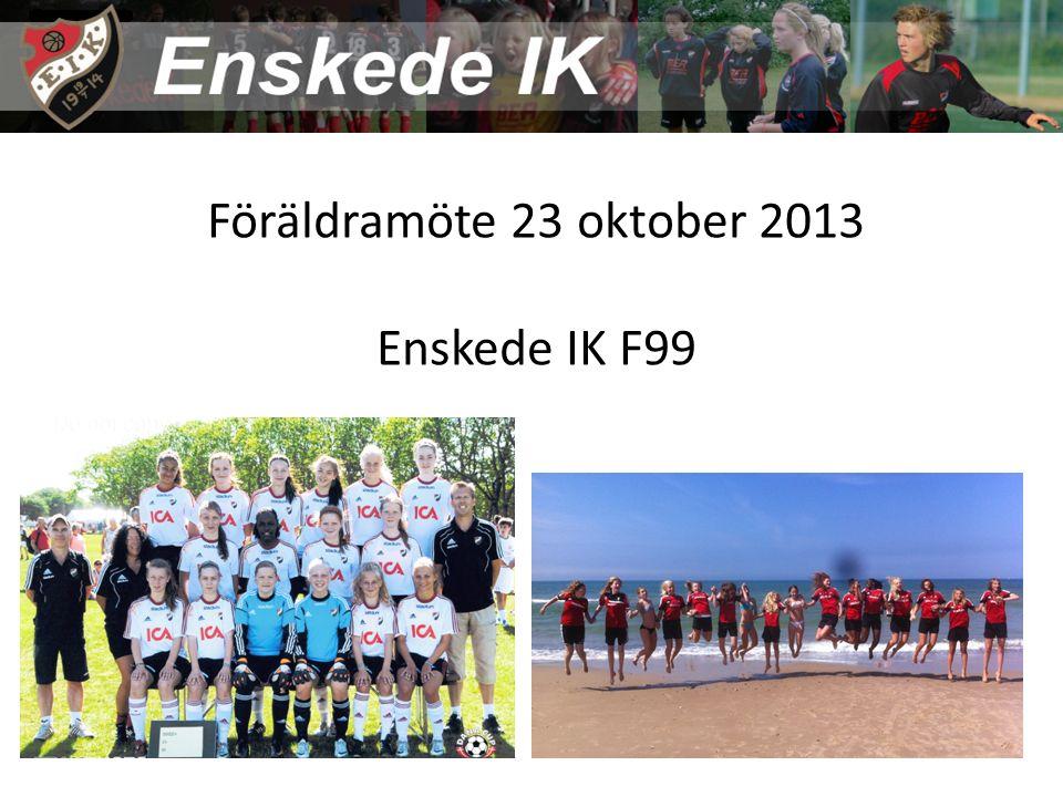 Föräldramöte 23 oktober 2013 Enskede IK F99